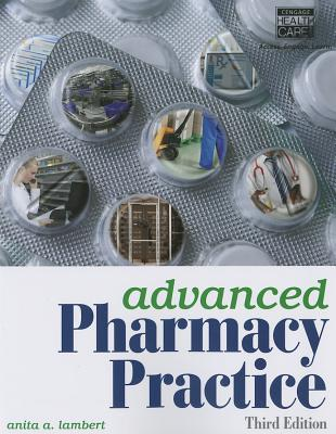 Advanced Pharmacy Practice By Lambert, Anita A.