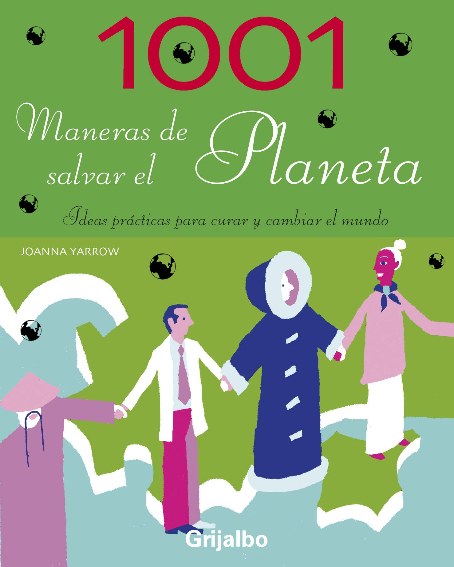 1001 maneras de salvar el planeta/ 1001 Ways You Can Save The Planet By Yarrow, Joanna